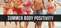 Start the Summer with a Sunny, Body-Positive Outlook!!