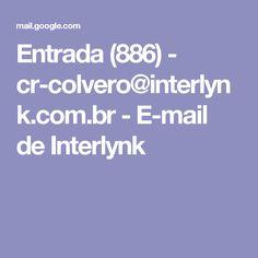 Entrada (886) - cr-colvero@interlynk.com.br - E-mail de Interlynk