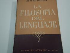 La Filosofía del lenguaje / Albert Dauzat ; [traducción, Vladimira Vendramin] PublicaciónBuenos Aires : El Ateneo, 1947