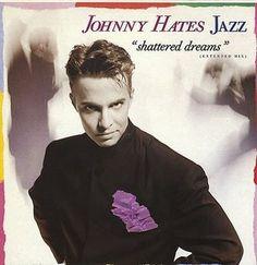 Johnny Hates Jazz – Shattered Dreams
