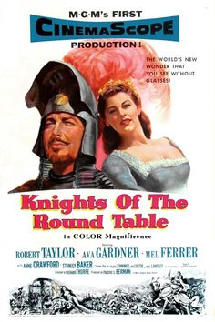 Knights of the Round Table (1953) USA MGM D: Richard Thorpe. Robert Taylor, Ava Gardner, Mel Ferrer, Stanley Baker. 17/05/03