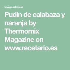 Pudin de calabaza y naranja by Thermomix Magazine on www.recetario.es