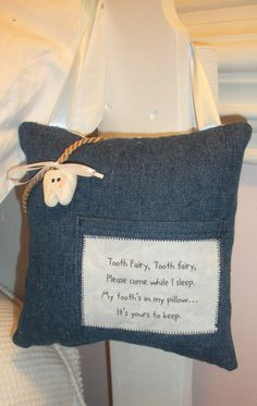 Tooth Fairy Pillow. So cute! My dad made me a little tooth shaped box with a swivel lid to put under my pillow when I was a kid. The round hollow place for the tooth was just road enough to put quarters in...nowadays the tooth fairy is rich and gives out $5! I like this pillow idea..easier not to wake the child. 😊