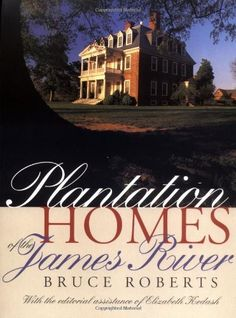 Plantation Homes of the James River by Bruce Roberts. $26.45. http://notloseyourself.com/showme/dpptn/0p8t0n7i8q4c2p7p8q8d.html. Author: Bruce Roberts. Publisher: The University of North Carolina Press; First Edition edition (April 30, 1990). Publication Date: April 30, 1990