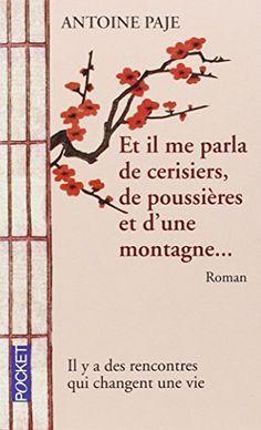 Et il me parla de cerisiers, de poussières et d'une montagne: Antoine Paje / PEB