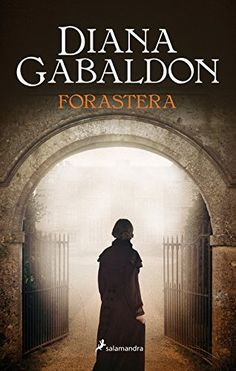 Buy Forastera (Saga Outlander by Diana Gabaldon and Read this Book on Kobo's Free Apps. Discover Kobo's Vast Collection of Ebooks and Audiobooks Today - Over 4 Million Titles! Outlander 1, Outlander Series, Got Books, Books To Read, Diana Gabaldon Books, John Kerry, Free Books Online, I Love Reading, Historical Fiction