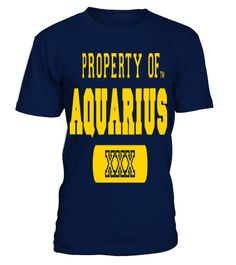 # PROPERTY OF AQUARIUS  T shirt zodiac horoscope Astrology gift .  HOW TO ORDER:1. Select the style and color you want: 2. Click Reserve it now3. Select size and quantity4. Enter shipping and billing information5. Done! Simple as that!TIPS: Buy 2 or more to save shipping cost!This is printable if you purchase only one piece. so dont worry, you will get yours.Guaranteed safe and secure checkout via:Paypal | VISA | MASTERCARD