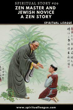 Zen Master and Jewish Novice - A Zen Story Spiritual Stories, Zen Master, Spiritual Teachers, Effort, Give It To Me, That Look, Spirituality