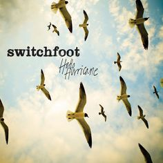 SWITCHFOOT - HURRICANE