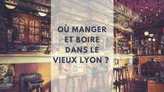 Où manger et boire dans le Vieux Lyon ? Globe, Broadway Shows, Eat, France Vacations, Travel, Broadway Plays