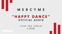 MercyMe - Happy Dance (Audio)