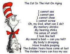 You are as old as you feel even if some of the above is correct.