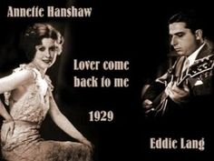 ▶ Annette Hanshaw - Lover Come Back To Me (1929) - YouTube ~ETS