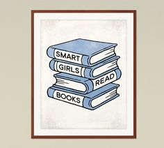 Smart Girls Read Books - book lover gift, childrens room decor, reading quotes, gifts for librarians, inspirational quote, library decor