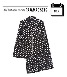 @Who What Wear - November: Pajamas  Retailers often put PJ sets on sale in late November in an attempt to convince shoppers to give the gift of loungewear.  Equipment Lillian Polka-Dot Washed-Silk Pajama Set ($390)