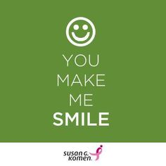 �A smile can brighten the darkest day.� Who makes you smile! #SusanGKomen #BreastCancer