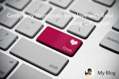 Geeky way to propose your love with Rose using C Program