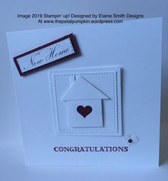 New Home – Elaine Smith Designs New Home Cards, House Of Cards, Square Card, Pretty Cards, Heart Shapes, Stamping, Card Stock, Card Ideas, Congratulations
