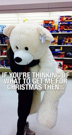 Giant teddy bear!!!!!!// or my birthday, or valentine's day, or when I'm sick or sad, or just because.