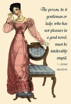 Oh snap!  Jane Austen, girl said it how she meant it.