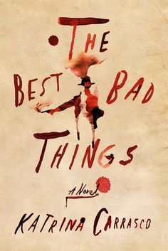 "The Best Bad Things: A Novel by Katrina Carrasco ♦ ""A vivid, sexy barn burner of a historical crime novel.introduces readers to the fiery Alma Rosales—detective, smuggler, spy"" Crime Books, Crime Fiction, Bad Things, New Books, Books To Read, Book Club Recommendations, Malboro, Historical Fiction Books, Fallen Book"