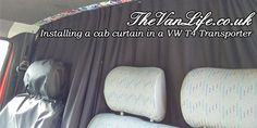 How to install a cab curtain into a VW T4 Transporter - The VanLife Blog