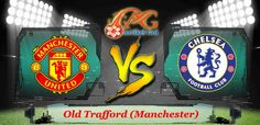 Prediksi Bola Manchester United Vs Chelsea 16 April 2017