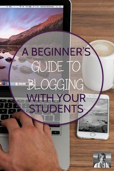 A Beginner's Guide To Student Blogging Teaching Writing, Teaching Strategies, Writing Skills, Teaching Ideas, Teaching Resources, English Classroom, English Teachers, Teaching English, Middle School Ela