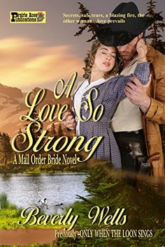 A Love So Strong: A Mail Order Bride Novel by Beverly Wells http://www.amazon.com/dp/B01AM8HF5W/ref=cm_sw_r_pi_dp_k3nNwb03CPR6V