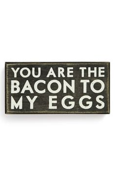 Primitives by Kathy 'Bacon to My Eggs' Box Sign What Is Love, Love You, My Love, Sweet Box, Box Signs, Married Life, My Guy, Love And Marriage, Inspire Me