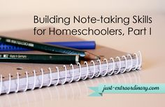 Building Note-taking Skills for Homeschoolers, Part I