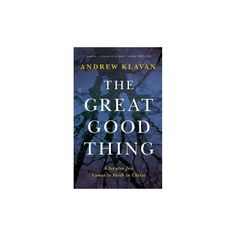 Great Good Thing : A Secular Jew Comes to Faith in Christ (Unabridged) (CD/Spoken Word) (Andrew Klavan)