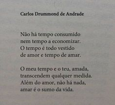 Carlos Drummond de Andrade Poetry Quotes, Book Quotes, Words Quotes, Me Quotes, Sayings, More Than Words, Some Words, Monólogo Interior, Love Poems