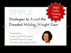 Avoid weight gain -- learn 6 SIMPLE strategies in this FREE online training video - Get instant access today.limited time only Weight Gain, Weight Loss, Instant Access, Certified Personal Trainer, Free Training, Have Fun, Holidays, Education, Learning