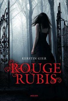 Rouge Rubis - Gier Kerstin - 3 Tomes - 2014 - Tome 1 : 349p - Gwendolyn est une lycéenne comme les autres. Bon d'accord, elle voit les fantômes dans les couloirs de son lycée. Elle est de ceux qui voyagent à travers les âges pour accomplir de mystérieuses missions. - B
