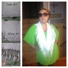 Scarf!   Old T shirt...cut off the neck and arms, cut the bottom seam off, then cut strips, pull a bit on them and wear.  :)