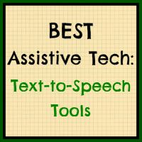 """""""BEST Websites for Assistive Tech: Text-to-Speech Tools & Related Resources"""""""