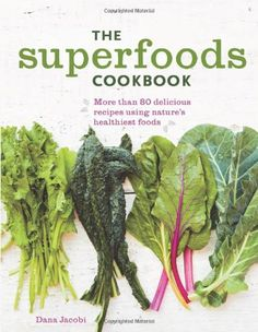 The Superfoods Cookbook: Nutritious meals for any time of day using nature's healthiest foods by Dana Jacobi http://smile.amazon.com/dp/1616286857/ref=cm_sw_r_pi_dp_iDkvvb0XD02T5