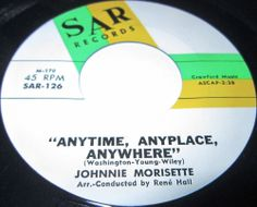 1962 SOUL 45 Rpm Johnnie Morisette ANYTIME ANYPLACE ANYWHERE / MEET ME AT THE TWISTIN PLACE On Sar 126.. Johnny Morisette, Born in the South Pacific, Morisette had been raised in Mobile, Ala., where he had grown up singing with a local quartet, the Bells of Heaven. Though the group never recorded, they appeared on local radio and television. They were on local programs when nationally known quartets like the Soul Stirrers and Pilgrim Travelers would come to town.