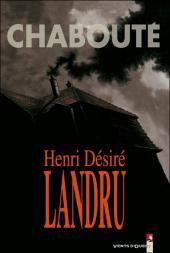 CHABOUTE - Henri Désiré Landru