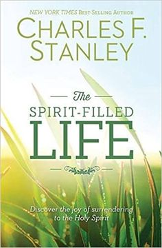 The Spirit-Filled Life: Discover the Joy of Surrendering to the Holy Spirit by Dr. Charles F. Stanley - Publisher: Nelson, Thomas, Inc. Publication date: Spiritual Gifts, Spiritual Growth, Charles Stanley, Speaking In Tongues, In His Presence, It's Meant To Be, Christian Life, Holy Spirit, Wisdom Quotes