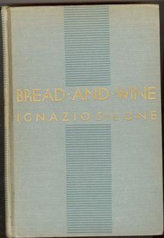 BREAD AND WINE BY ICNAZIO SILONE /EUDICE SHAPIRO