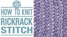 Knitting Tutorial: How to Knit the Rickrack Stitch. Click link to learn this stitch: http://newstitchaday.com/how-to-knit-the-rickrack-stitch/  #knitting #yarn #crafts
