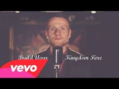 Rend Collective - Build Your Kingdom Here - YouTube