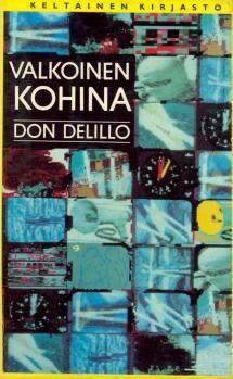 DeLillo: Valkoinen kohina 1985 suom. 1986