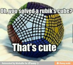 Funny pictures about You solved a Rubik's Cube? Oh, and cool pics about You solved a Rubik's Cube? Also, You solved a Rubik's Cube? Cubes, Solving A Rubix Cube, Brain Teaser Puzzles, Cube Puzzle, Puzzle Maker, Cute Friends, Brain Teasers, Humor, Nerdy