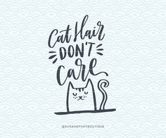 SVG Cuttable Vector  Cat Hair Don't Care  by SVGandFontBoutique