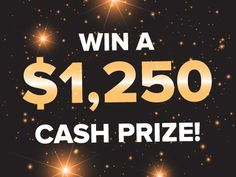 Win a $1,250.00 Cash prize. The start of a new year means plenty of new opportunities for YOU to win big!
