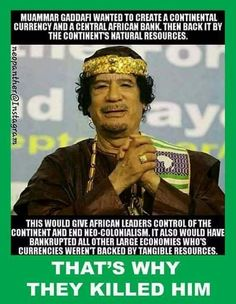 Gold is why he was assassinated. Do you have any saved up? Be prepared. Remember 1933.... #Khadafi #africangdcurrency. #Goldstandard