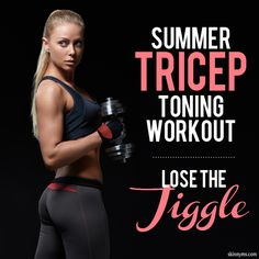 """Summer Tricep Toning Workout--This workout will get rid of that extra """"jiggle"""" around the underarm by getting rid of stubborn fat and sculpting sleek muscles! #losethejiggle #tone #triceps #strength"""